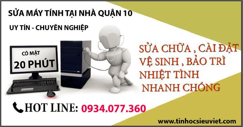 Đơn vị sửa máy tinh tại nhà quận 10 uy tín, chất lượng, giá rẻ hàng đầu TP.HCM