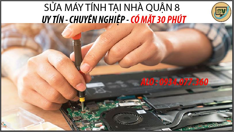 Dịch vụ sửa cữa máy tính tại nhà quận 8, chuyên nghiệp, uy tín hàng đầu TP.HCM