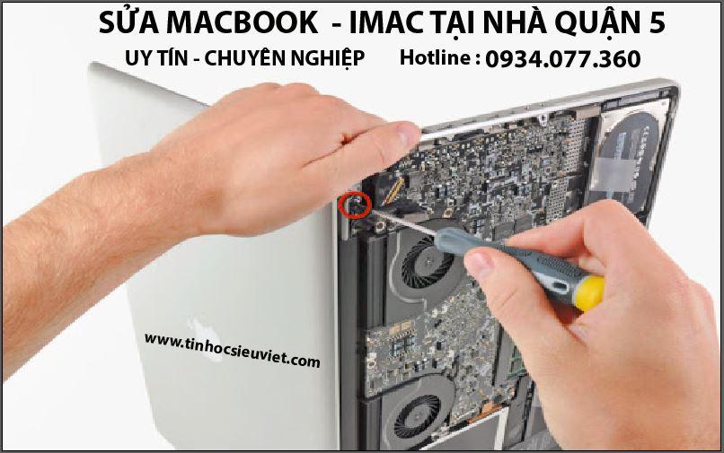 Sửa macbook tại nhà quận 5, uy tín, chuyên nghiệp, giá rẻ, sửa chữa tận nhà, tân nơi nhanh chóng